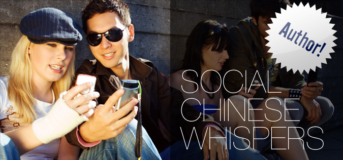 Social Chinese Whispers