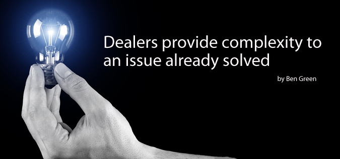 Dealers provide complexity to an issue already solved