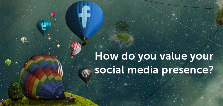 How do you put a value on your social media presence?