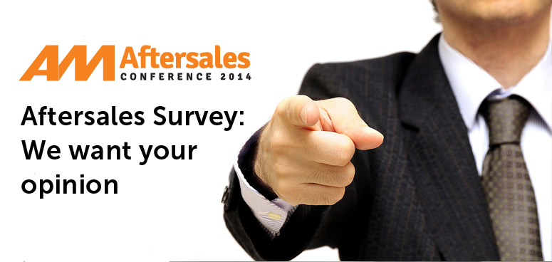 We want your thoughts on aftersales in 2014