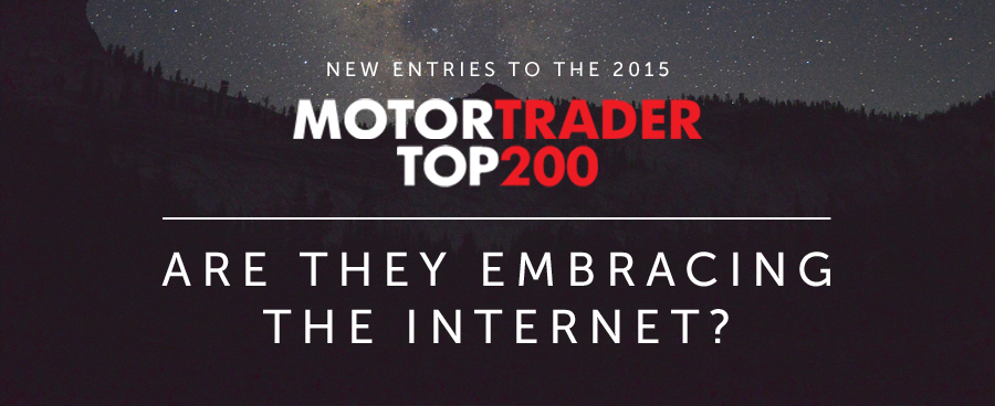 New entries to the 2015 Motor Trader Top 200: Are they embracing the internet?