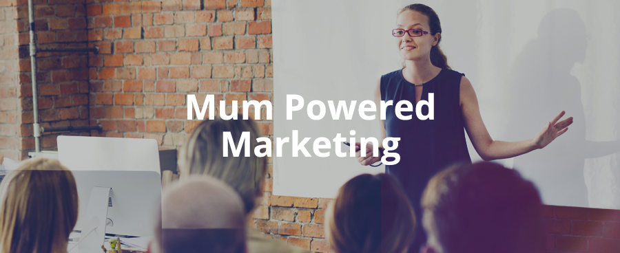 Mother's Day and Mum Powered Marketing