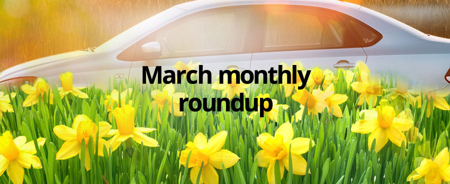 Our March Monthly Roundup