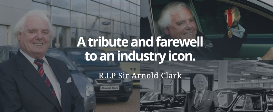 Sir Arnold Clark – Goodbye to a Great