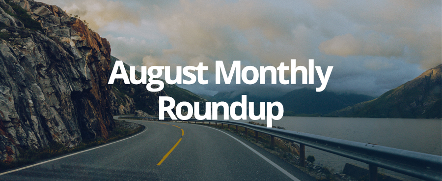 Our August Monthly Roundup