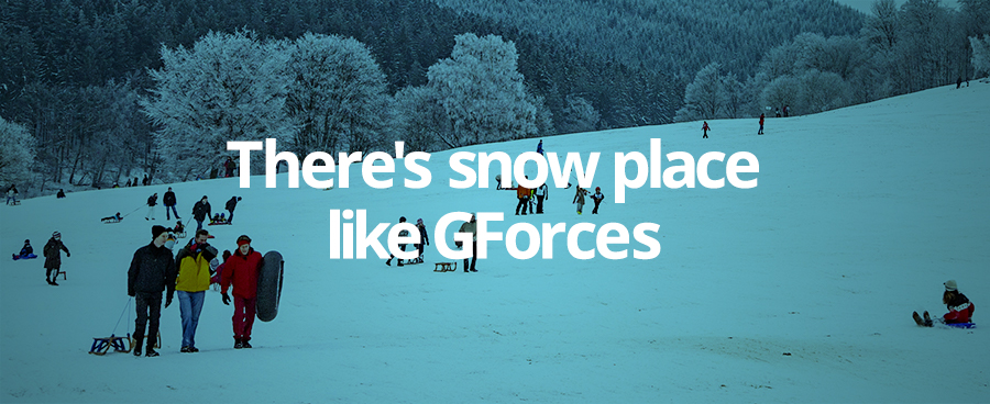There's snow place like GForces