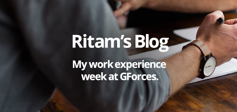 Ritam Ghosh gives us a summary of a week's work experience here at GForces