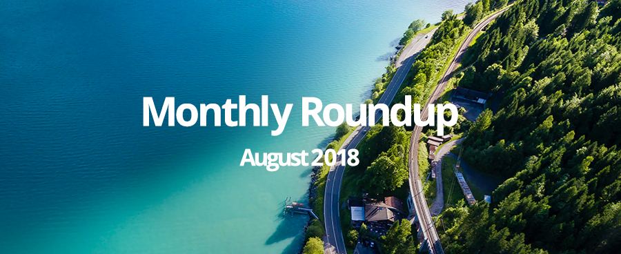 August 2018 Monthly Roundup