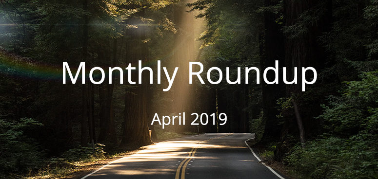 April 2019 Monthly Roundup