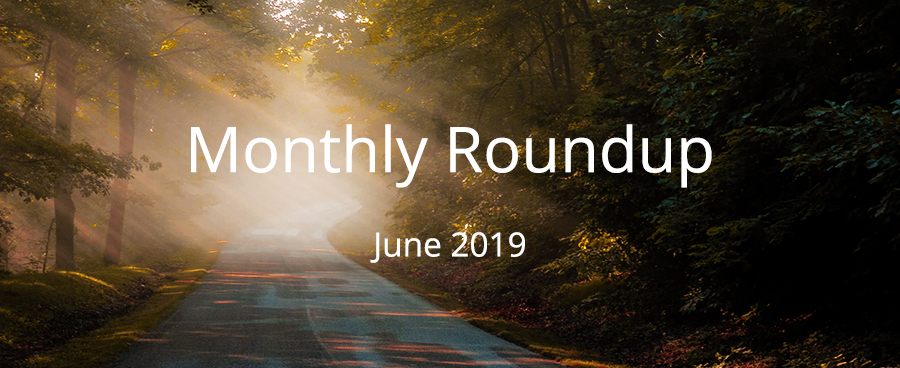 June 2019 Monthly Roundup