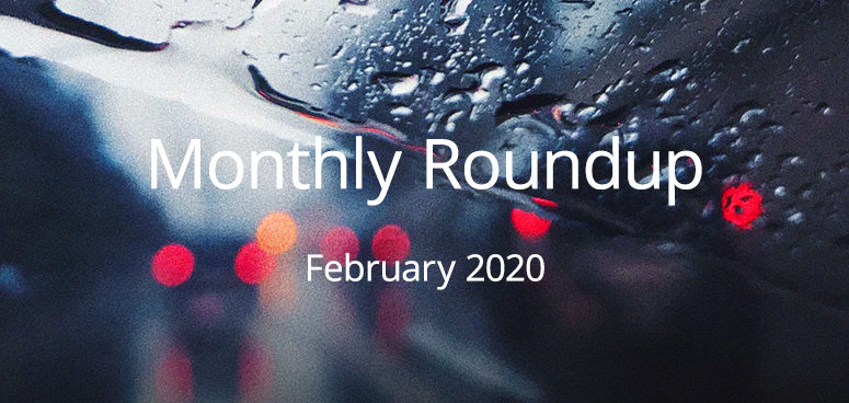 February 2020 Monthly Roundup